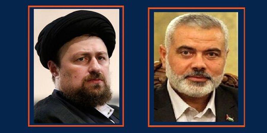 پیام سیدحسن خمینی به اسماعیل هنیه: امروز بیش از هر زمان دیگر ملت های مسلمان به وجود فرزندانی چون شما افتخار می کنند